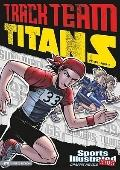 Track Team Titans (Sports Illustrated Kids Graphic Novels)