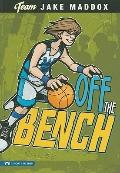 Off the Bench (Team Jake Maddox)