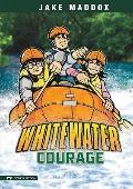 Whitewater Courage (Jake Maddox)