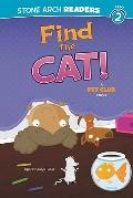 Find the Cat! : A Pet Club Story