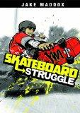 Skateboard Struggle (Jake Maddox)