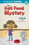 The Cat Food Mystery: A Pet Club Mystery (Stone Arch Readers)