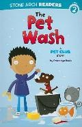 The Pet Wash: A Pet Club Story (Stone Arch Readers)