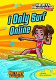 I Only Surf Online (Victory School Superstars)