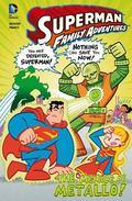 The Menace of Metallo! (Superman Family Adventures)