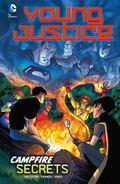 Campfire Secrets (Dc Comics: Young Justice)