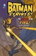 The Batman is on Fire! (Batman Strikes!)
