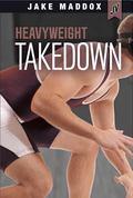 Heavyweight Takedown