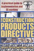The Construction Products Directive: A Practical Guide to Implementation and CE Marking
