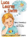 Luca Learns to Swim: A Family's Companion to Swim Lessons