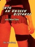 Into an Unseen Distance and Other Tales
