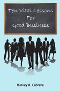 Ten Vital Lessons for Good Business