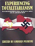 Experiencing Totalitarianism: The Invasion and Occupation of Latvia by the Ussr and Nazi Ger...
