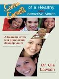 Seven Secrets of a Healthy and Attractive Mouth : A beautiful smile Is a great asset, develo...