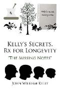 Kelly's Secrets RX for Longevity
