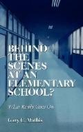 Behind the Scenes at an Elementary School?: What Really Goes On