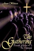 Gathering: From Alpha to Omega