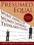 Presumed Equal : What America's Top Women Lawyers Really Think about Their Firms