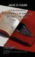 Unmasking Guerrilla Warfare in the Church