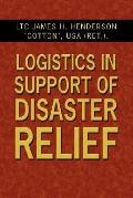 Logistics in Support of Disaster Relief