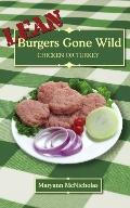 Lean Burgers Gone Wild