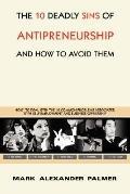 The 10 Deadly Sins Of Antipreneurship