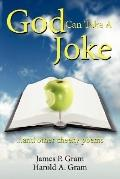 God Can Take A Joke: ... and other cheeky Poems