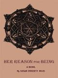 Her Reason for Being: a novel