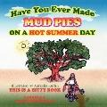 Have You Ever Made Mud Pies On A Hot Summer Day?: This is a Bitty Book
