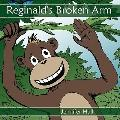 Reginald's Broken Arm