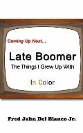 Late Boomer: The Things I Grew Up With