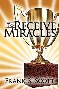 To Receive Miracles