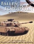 Fallen But Not Forgotten: The Life of an American Hero and a West Point Graduate Through the...