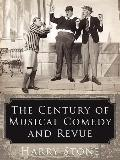 The Century of Musical Comedy and Revue