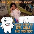 Nicole Goes to Dr. Milli - The Dentist