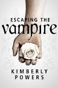 Escaping the Vampire : Desperate for the Immortal Hero