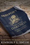 Passport Through Darkness : A True Story of Danger and Second Chances