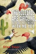 The Buzzards Are Circling, But...: God's Not Finished with Me Yet