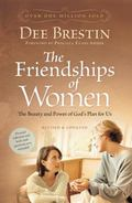 Friendships of Women: The Beauty and Power of God's Plan for Us