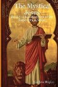 The Mystical Jesus: Book 5 Of The Mysteries Of The Redemption Series