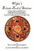 Wejees Eclectic Book Of Shadows An Encyclopedia Of Magical Herbs, Wiccan Spells And Natural ...
