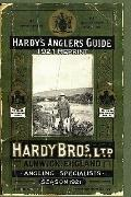 Hardy's Anglers Guide Season 1921 Reprint: Complete Reprint With Forward By Ross Bolton
