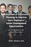 Evaluation of Succession Planning to Improve Court Employees' Career Development Opportuniti...