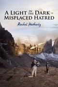 Light in the Dark - Misplaced Hatred