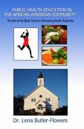 Public Health Education in the African American Community : The Role of the Black Church in ...