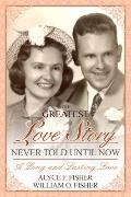 Greatest Love Story Never Told until Now : A Long and Lasting Love