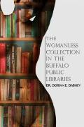 The Womanless Collection in the Buffalo Public Libraries
