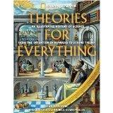 Theories for Everything: An Illustrated History of Science From Inventions of Numbers to Str...