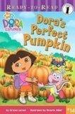 Dora's Perfect Pumpkin (Dora the Explorer Ready-to-Read)