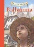 Pollyanna: Retold from the Eleanor H. Porter Original (Classic Starts)